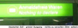 Zoll Deutschland Anmeldefrei grüner Ausgang